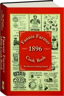 FANNIE FARMER 1896 COOK BOOK: The Boston Cooking-School