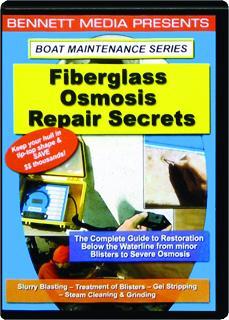 FIBERGLASS OSMOSIS REPAIR SECRETS: Boat Maintenance Series