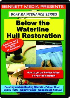 BELOW THE WATERLINE HULL RESTORATION: Boat Maintenance Series