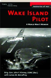 WAKE ISLAND PILOT: A World War II Memoir
