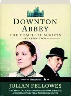<I>DOWNTON ABBEY</I>--SEASON TWO: The Complete Scripts