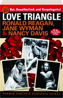 LOVE TRIANGLE: Ronald Reagan, Jane Wyman & Nancy Davis