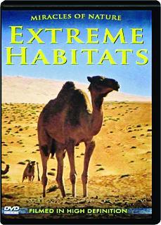 EXTREME HABITATS: Miracles of Nature