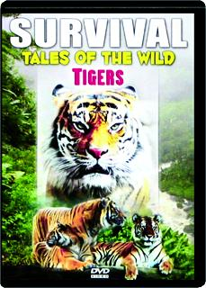 SURVIVAL: Tales of the Wild--Tigers