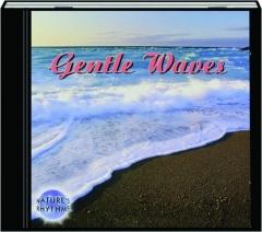 GENTLE WAVES: Nature's Rhythms
