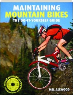 MAINTAINING MOUNTAIN BIKES, REVISED: The Do-It-Yourself Guide