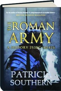 THE ROMAN ARMY: A History 753 BC-AD 476