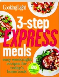 <I>COOKING LIGHT</I> 3-STEP EXPRESS MEALS