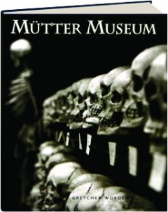 MUTTER MUSEUM OF THE COLLEGE OF PHYSICIANS OF PHILADELPHIA