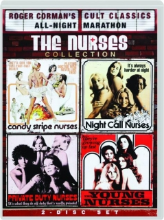 CANDY STRIPE NURSES / NIGHT CALL NURSES / PRIVATE DUTY NURSES / THE YOUNG NURSES: Roger Corman's Cult Classics