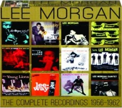 LEE MORGAN: The Complete Recordings, 1956-1962