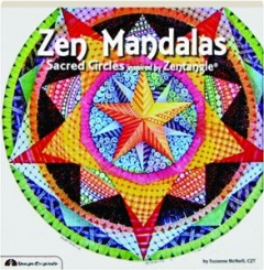 ZEN MANDALAS: Sacred Circles Inspired by Zentangle