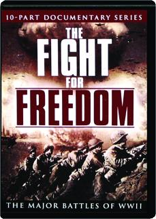 THE FIGHT FOR FREEDOM: The Major Battles of WWII