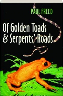 OF GOLDEN TOADS & SERPENTS' ROADS