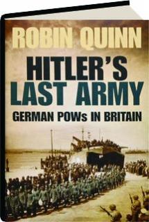 HITLER'S LAST ARMY: German POWs in Britain