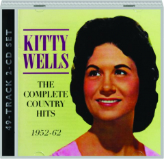 KITTY WELLS: The Complete Country Hits 1952-62