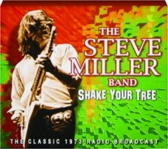 THE STEVE MILLER BAND: Shake Your Tree