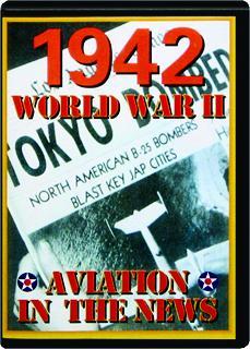 1942 WORLD WAR II: Aviation in the News