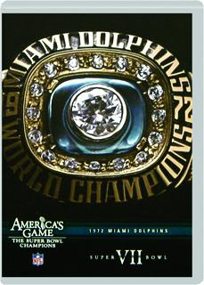 1972 MIAMI DOLPHINS: Super Bowl VII--America's Game