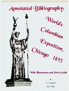 ANNOTATED BIBLIOGRAPHY: World's Columbian Exposition, Chicago 1893