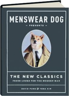 MENSWEAR DOG PRESENTS--THE NEW CLASSICS: Fresh Looks for the Modern Man