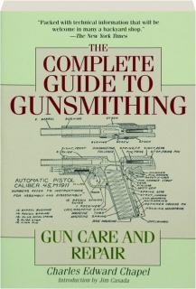 THE COMPLETE GUIDE TO GUNSMITHING, SECOND REVISED EDITION: Gun Care and Repair
