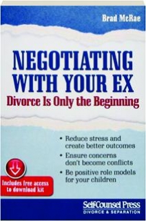 NEGOTIATING WITH YOUR EX: Divorce Is Only the Beginning