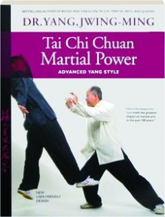 TAI CHI CHUAN MARTIAL POWER, 3RD EDITION: Advanced Yang Style
