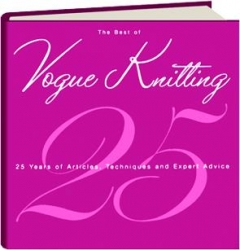 THE BEST OF <I>VOGUE KNITTING</I> MAGAZINE: 25 Years of Articles, Techniques and Expert Advice