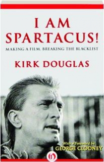 I AM SPARTACUS! Making a Film, Breaking the Blacklist