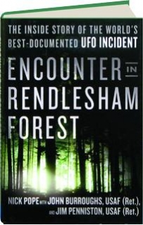 ENCOUNTER IN RENDLESHAM FOREST: The Inside Story of the World's Best-Documented UFO Incident