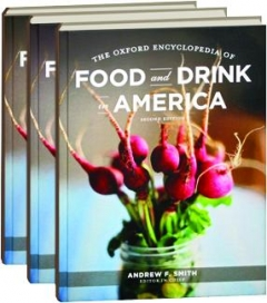 THE OXFORD ENCYCLOPEDIA OF FOOD AND DRINK IN AMERICA, SECOND EDITION