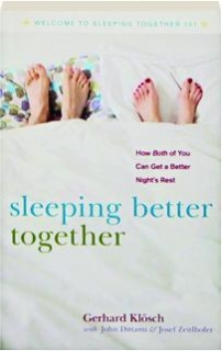 SLEEPING BETTER TOGETHER: How Both of You Can Get a Better Night's Rest
