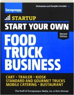 START YOUR OWN FOOD TRUCK BUSINESS, SECOND EDITION