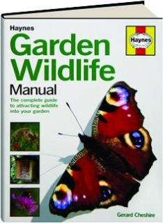GARDEN WILDLIFE MANUAL: The Complete Guide to Attracting Wildlife into Your Garden