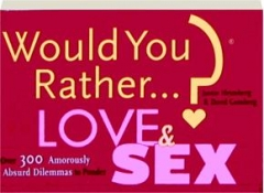 WOULD YOU RATHER...? LOVE & SEX