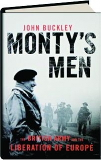 MONTY'S MEN: The British Army and the Liberation of Europe, 1944-5