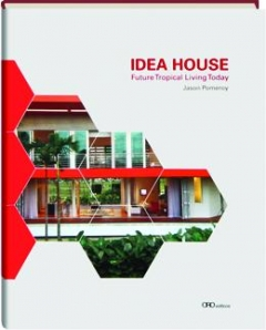 IDEA HOUSE: Future Tropical Living Today
