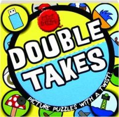 DOUBLE TAKES: Picture Puzzles with a Twist!