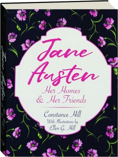 JANE AUSTEN: Her Homes & Her Friends