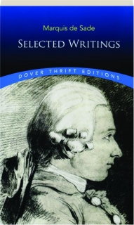 MARQUIS DE SADE: Selected Writings