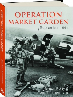 OPERATION MARKET GARDEN, 17-25 SEPTEMBER 1944