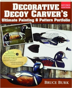 DECORATIVE DECOY CARVER'S ULTIMATE PAINTING & PATTERN PORTFOLIO, REVISED EDITION