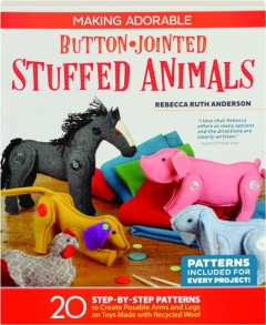 MAKING ADORABLE BUTTON-JOINTED STUFFED ANIMALS