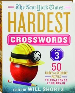 <I>THE NEW YORK TIMES</I> HARDEST CROSSWORDS, VOLUME 3