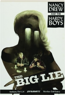 NANCY DREW AND THE HARDY BOYS, VOLUME 1: The Big Lie