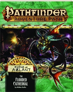 PATHFINDER ADVENTURE PATH: The Flooded Cathedral