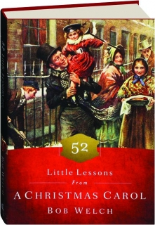 52 LITTLE LESSONS FROM <I>A CHRISTMAS CAROL</I>