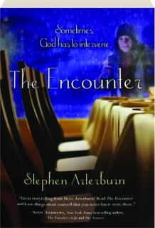 THE ENCOUNTER: Sometimes, God Has to Intervene