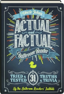 UNCLE JOHN'S ACTUAL AND FACTUAL BATHROOM READER NO. 31